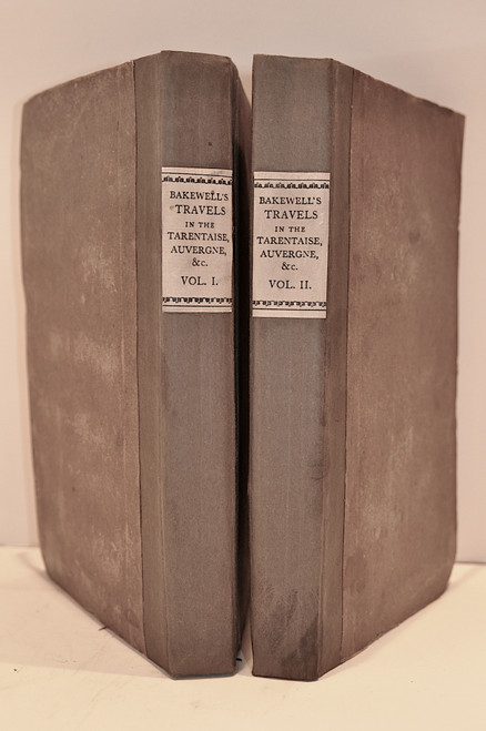 Bakewell, Robert Travels, comprising observations made during a residence in the Tarentaise, and various parts of the Grecian and Pennine Alps and in Switzerland and Auvergne in the years 1820, 1821, and 1822.