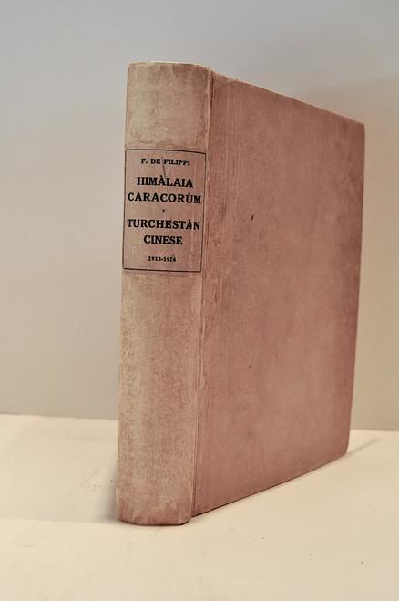 De Filippi, Filippo;  Storia Della Spedizione Scientifica Italiana Nel Himalaia, Caracorum E Turchestan Cinese: (1913 - 1914).  1924