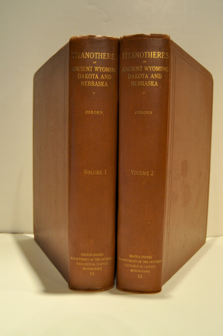Osborn, Henry Fairfield; The Titanotheres of Ancient Wyoming, Dakota, and Nebraska. Two vol. set. USGS Monograph 55. 1929