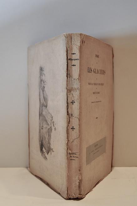 Charpentier, Jean de; Essai sur les glaciers et sur le terrain erratique du Bassin du Rhône. Marc Ducloux, Lausanne, 1841