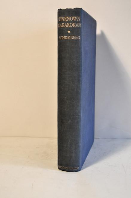 Schomberg, R. C. F.; Unknown Karakoram. London: Hopkinson, 1936.