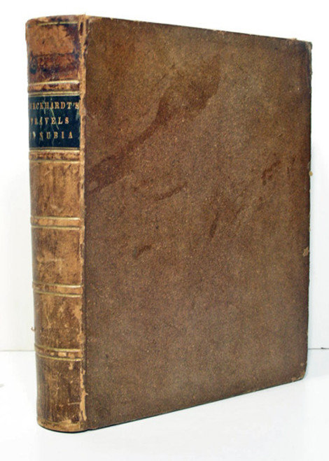Rare Book: John Lewis Burckhardt; Travels in Nubia; by the late John Lewis Burckhardt. Published by the Association for Promoting the Discovery of the Interior Parts of Africa. 2nd ed., London. John Murray. 1822.