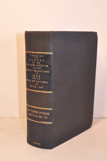 Fremont, John C.; Report of the Exploring Expedition to the Rocky Mountains in the Year 1842 and to Oregon and North California in the Years 1843-1844.  1845