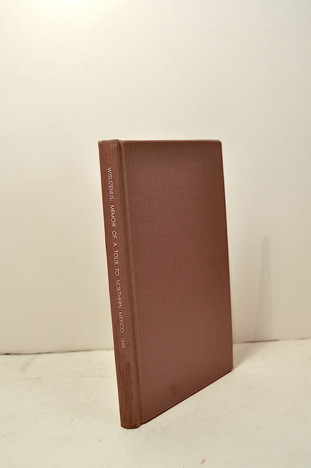 Wislizenus, Frederick; Memoir of a Tour to Northern Mexico, Connected with Col. Doniphan's Expedition, in 1846 and 1847.  1848