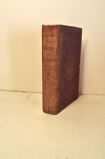 Hinton, Richard J. ; The Hand-Book to Arizona: Its Resources, History, Towns, Mines, Ruins...1878