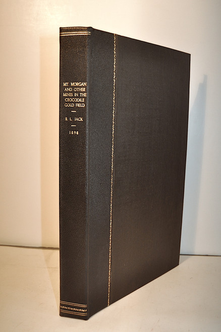 Jack, Robert Logan; Report on the Mount Morgan and other Mines in the Crocodile Gold Field. Geological Survey of Queensland, Pub. #132, Brisbane, Edmund Gregory, 1898.