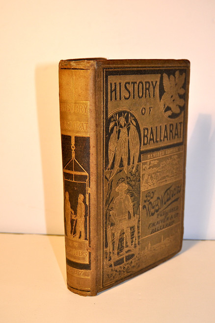 Withers, William B.; History of Ballarat,  from the first Pastoral Settlement to the Present Time. F.W. Niven & Co., Ballarat, Second Edition: 1887.