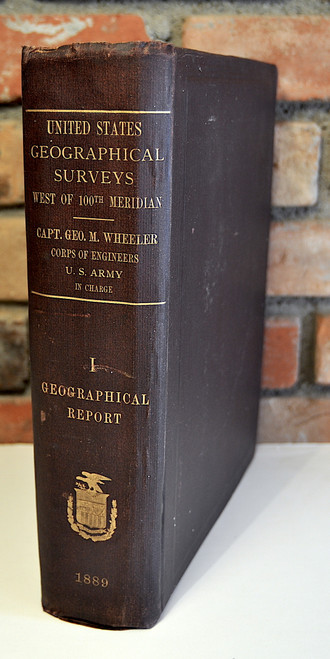 Wheeler, George M.; Report of the United States Geographical Survey West of the One Hundredth Meridian…..Vol. 1 Geographical Report. Washington; Government Printing Office. 1889.