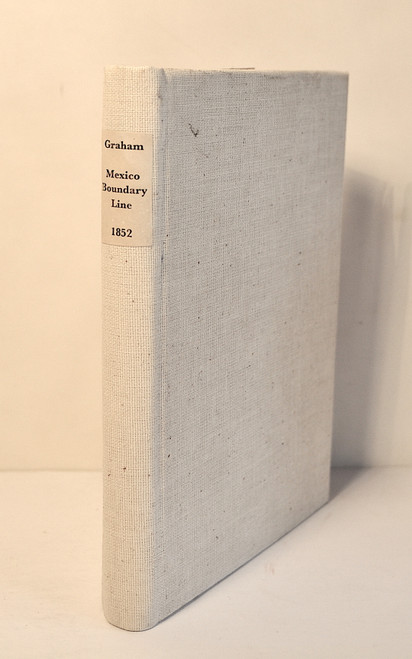 Graham, James D.; Report of the Secretary of War, Communicating, the Report of Lieutenant Colonel Graham on the Subject of the Boundary Line between the United States and Mexico. 1852
