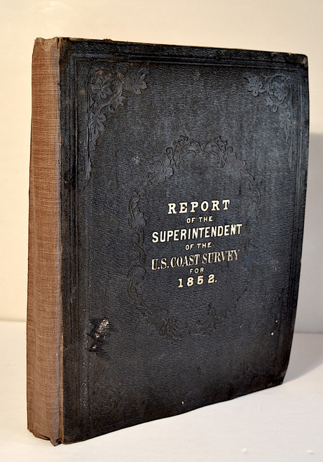 Bach, Alexander D., et.al.; Report of the Superintendent of the Coast Survey, Showing the Progress of the Survey During the Year 1852.  1853