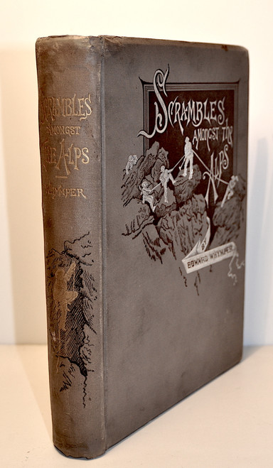 Whymper, Edward & Lady Blanche Murphy; Scrambles Amongst the Alps & Down the Rhine, with Illustrations. Burrows Brothers Co., Cleveland, Ohio, 1890