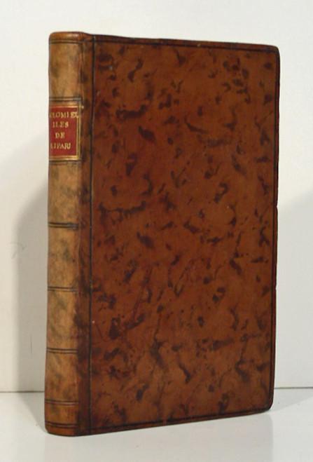 Book by Dieudonne de Gratet de Dolomieu; Voyage aux iles de Lipari fait en 1781, ou Notices sur les Iles Aeoliennes, pour Servir a l'Histoire des Volcans; 1783.
