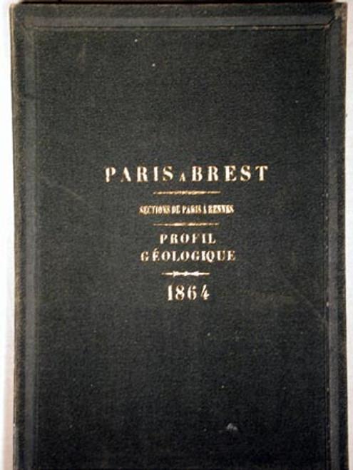 Rare book and geology profile: Mille & Thore, Messieurs; Ligne de Paris a Brest, Section de Paris au Mans & Section du Mans a Rennes. Profil Geologique. Paris, 1863-1864.