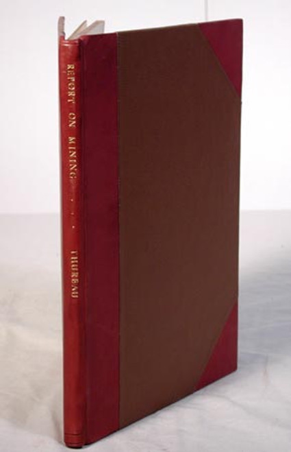Rare mining book by Thureau, Gustavus A. H.; Synopsis of a Report on Mining in California and Nevada. Melbourne, 1879.