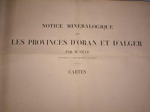 Rare map by Ville, Ludovic Gabriel A. ; Notice Mineralogique sur les Provinces D'Oran et D'Alger.