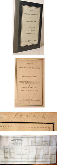 Rare report by Hewitt, Abram S.; On the Statistics and Geography of the Production of Iron. 1856