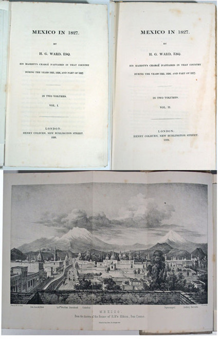 Rare Travel book: Ward, Henry George; Mexico in 1827 by H.G. Ward, Esq. His Majesty's Chargé d'Affaires in that Country during the Years 1825, 1826, and Part of 1827. London: 1828.