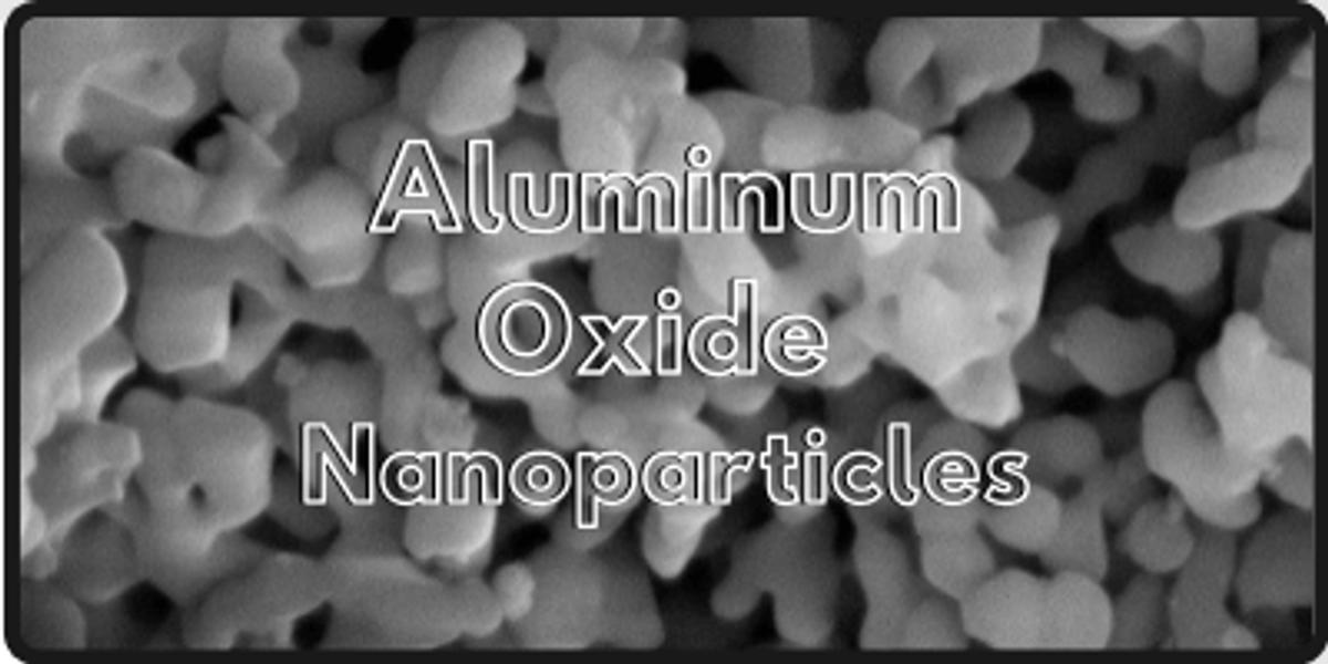 Aluminum Oxide (Al2O3) Nanoparticles/Nanopowder