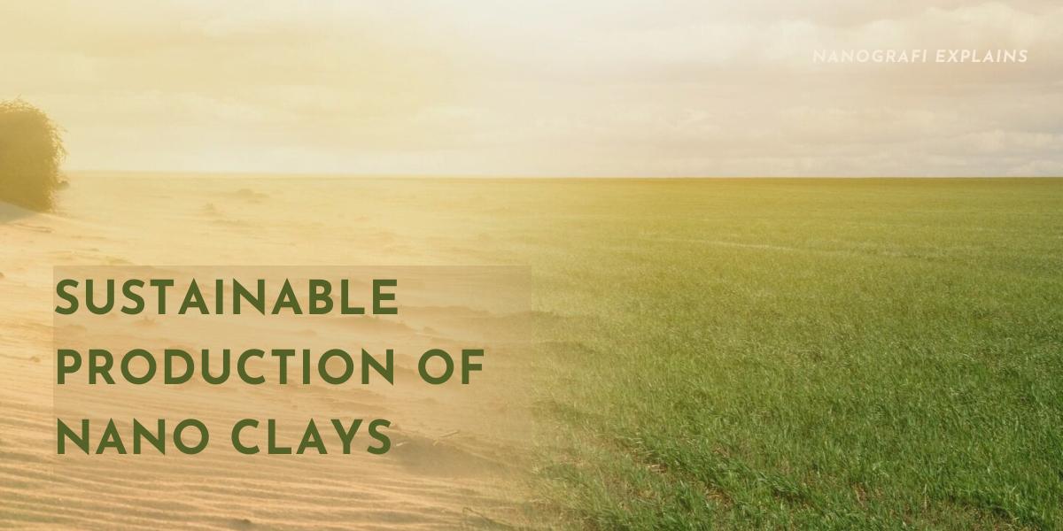 How to sustainably produce nano clays