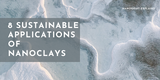 8 Sustainable Applications of Nanoclays
