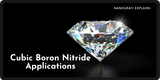 Cubic Boron Nitride and Its Applications