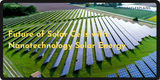 Future of Solar Cells with Nanotechnology Solar Energy