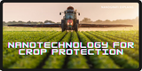 Nanotechnology for Crop Protection