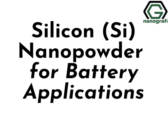 Silicon (Si) Nanopowder for Battery Applications (NG04CO28095