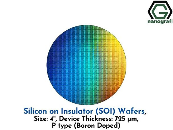 Silicon on Insulator (SOI) Wafers, Size: 4'', Thickness: 725 μm, P type (Boron doped)