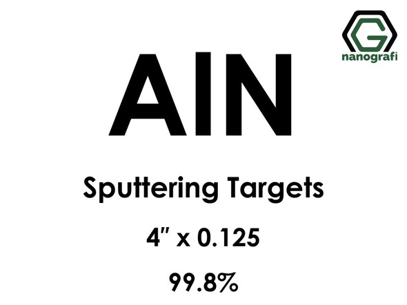 Aluminum Nitride (AlN) Sputtering Targets, Size:4'' ,Thickness: 0.125'' , Purity: 99.8%
