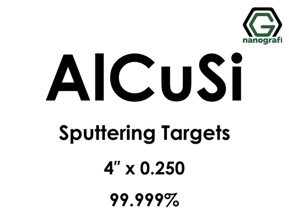 Aluminum Silicon Copper (AlCuSi) Sputtering Targets, Size:4'' ,Thickness: 0.250'' , Purity: 99.999%