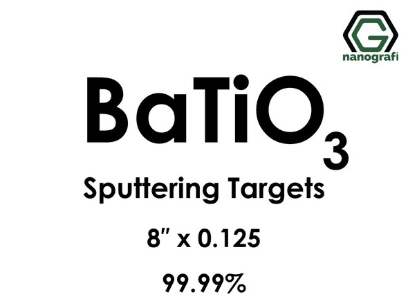 Barium Titanate (BaTiO3) Sputtering Targets, Size:8'' ,Thickness: 0.125'' , Purity: 99.99%