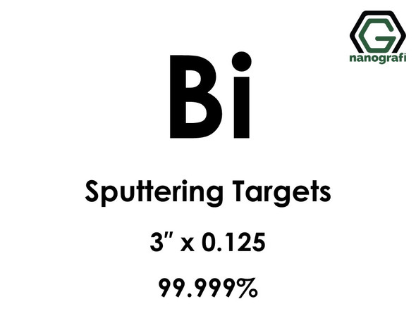 Bismuth (Bi) Sputtering Targets, Size:3'' ,Thickness: 0.125'' , Purity: 99.999%