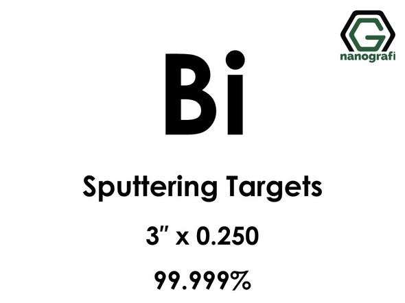 Bismuth (Bi) Sputtering Targets, Size:3'' ,Thickness: 0.250'' , Purity: 99.999%
