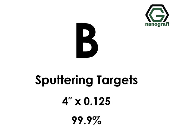 Boron (B) Sputtering Targets, Size:4'' ,Thickness:0.125'' , Purity: 99.9%