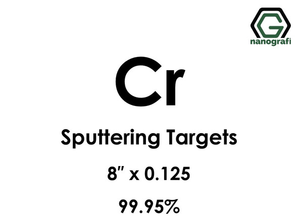 Chromium (Cr) Sputtering Targets, Size:8'' ,Thickness:0.125'' , Purity: 99.95%
