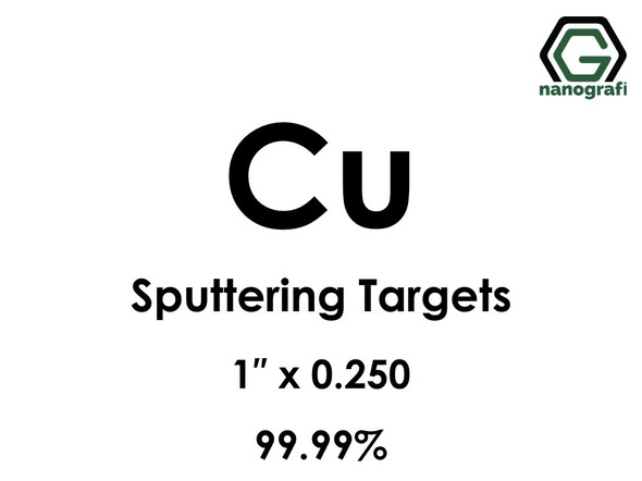 Copper (Cu) Sputtering Targets, Size:1'' ,Thickness:0.250'' , Purity: 99.99%