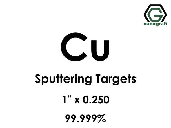 Copper (Cu) Sputtering Targets, Size:1'' ,Thickness:0.250'' , Purity: 99.999%