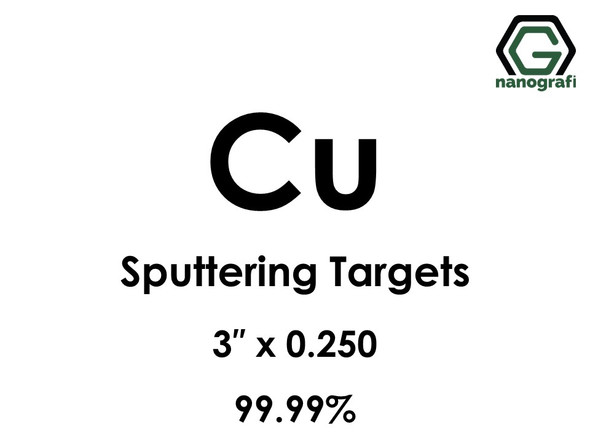 Copper (Cu) Sputtering Targets, Size:3'' ,Thickness:0.250'' , Purity: 99.99%