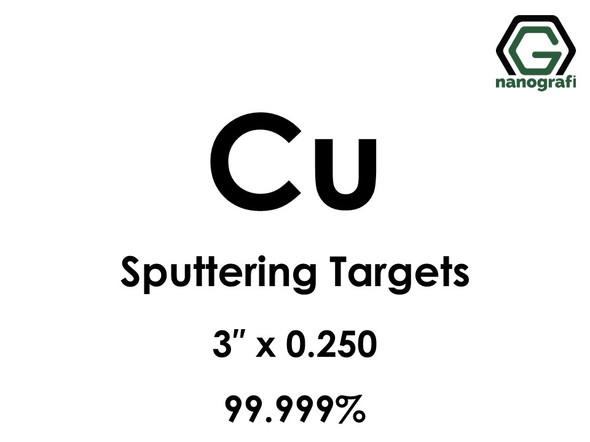 Copper (Cu) Sputtering Targets, Size:3'' ,Thickness:0.250'' , Purity: 99.999%