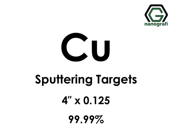 Copper (Cu) Sputtering Targets, Size:4'' ,Thickness:0.125'' , Purity: 99.99%