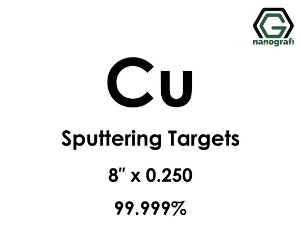 Copper (Cu) Sputtering Targets, Size:8'' ,Thickness:0.250'' , Purity: 99.999%