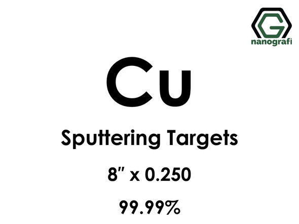 Copper (Cu) Sputtering Targets, Size:8'' ,Thickness:0.250'' , Purity: 99.99%