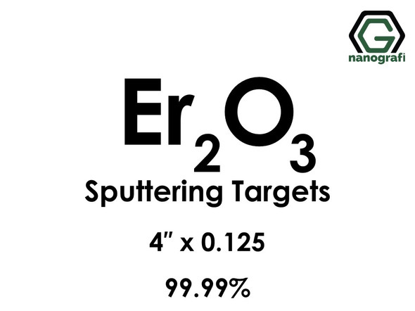 Erbium Oxide (Er2O3) Sputtering Targets, Size:4'' ,Thickness:0.125'' , Purity: 99.99%