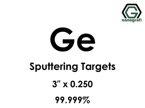 Germanium (Ge) Sputtering Targets, Size:3'' ,Thickness:0.250'' , Purity: 99.999%