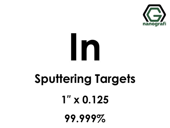 Indium (In) Sputtering Targets, Size:1'' ,Thickness:0.125'' , Purity: 99.999%