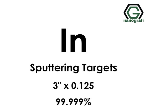 Indium (In) Sputtering Targets, Size:3'' ,Thickness:0.125'' , Purity: 99.999%