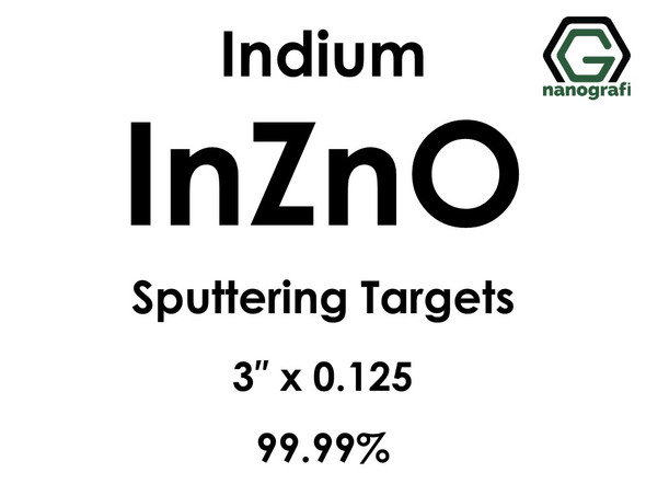 Indium Zinc Oxide, IZO (indium)(InZnO) Sputtering Targets, Size:3'' ,Thickness:0.125'' , Purity: 99.99%