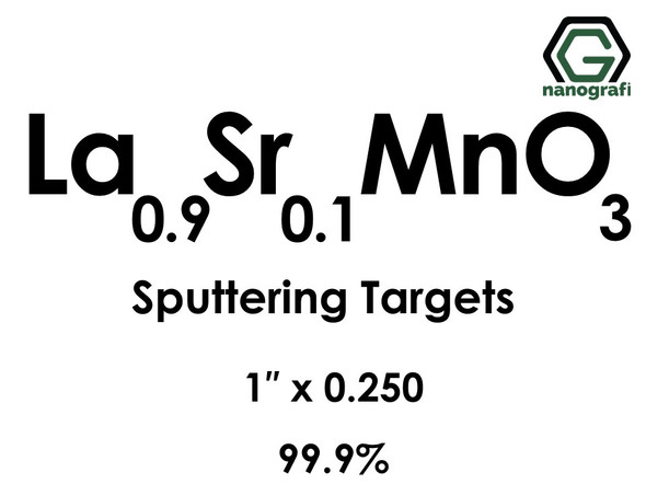 Lanthanum Strontium Manganate (La0.9Sr0.1MnO3) Sputtering Targets, Size:1'' ,Thickness:0.250'' , Purity: 99.9%