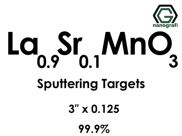 Lanthanum Strontium Manganate (La0.9Sr0.1MnO3) Sputtering Targets, Size:3'' ,Thickness:0.125'' , Purity: 99.9%